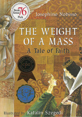 The Weight of a Mass A Tale of Faith by Josephine Nobisso