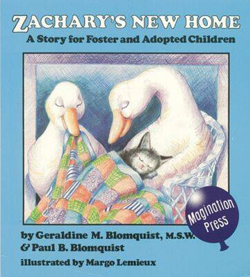 Zachary's New Home Story for Foster and Adopted Children by Geraldine M. Blomquist, Paul B. Blomquist