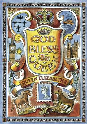 God Bless the Queen Queen Elizabeth by Christopher Yeates