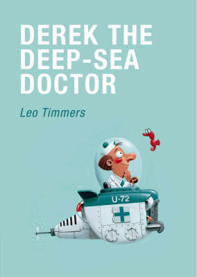 Derek the Deep-sea Doctor by Leo Timmers