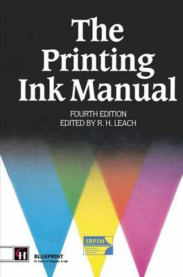 The Printing Ink Manual by Robert Leach