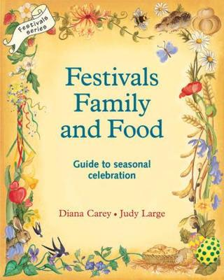 Festivals, Family and Food by Diana Carey, Judy Large
