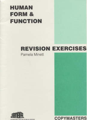 Human Form and Function Revision Exercises Revision Exercises by Pamela Minett