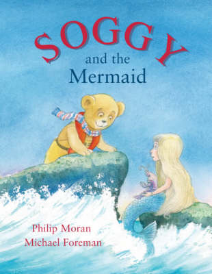 Soggy and the Mermaid by Phillip Moran
