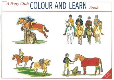 A Pony Club Colour and Learn Book by Maggie Raynor
