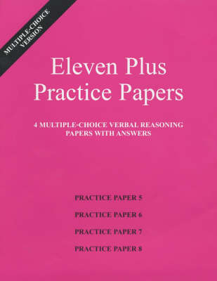 Eleven Plus Practice Papers 5 to 8 Multiple-choice Verbal Reasoning Papers with Answers (papers 5 to 8) by AFN Publishing