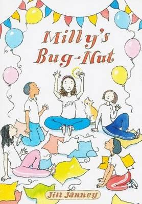 Milly's Bug-nut by Jill Janney