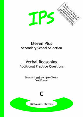 Eleven Plus / Secondary School Selection Verbal Reasoning - Additional Practice Questions by Nicholas Geoffrey Stevens