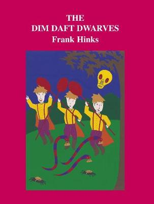 Dim Daft Dwarves, The by Frank Hinks