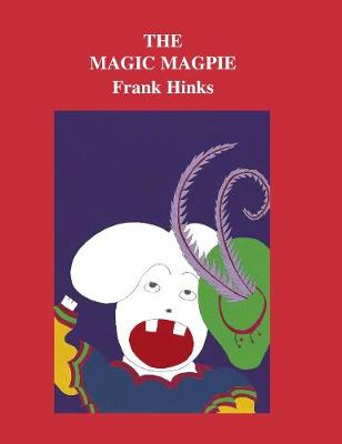 Magic Magpie, The by Frank Hinks