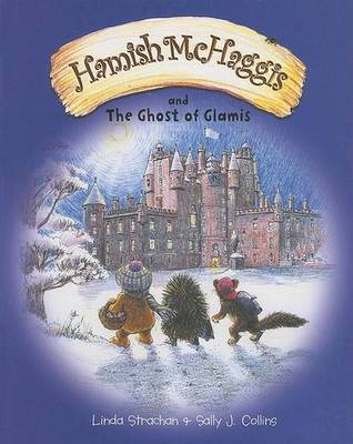 Hamish McHaggis And the Ghost of Glamis by Linda Strachan