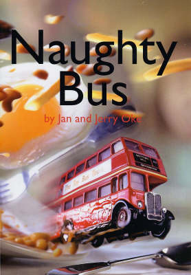Naughty Bus by Jan Oke