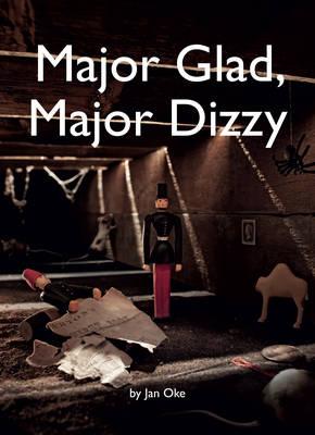 Major Glad, Major Dizzy by Jan Oke, Ian Nolan