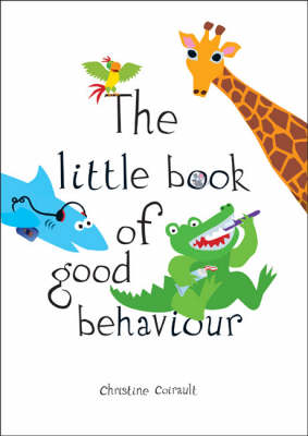 The Little Book of Good Behaviour by Christine Coirault