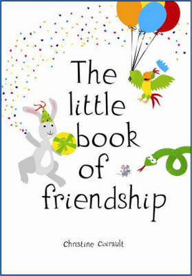 The Little Book of Friendship by Christine Coirault