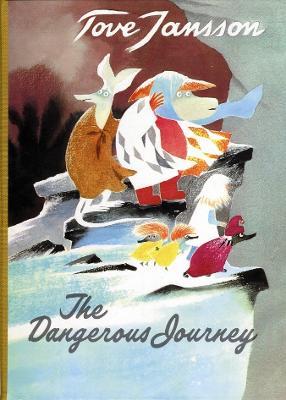The Dangerous Journey by Tove Jansson