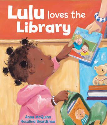 Lulu Loves the Library by Anna McQuinn, Rosalind Beardshaw