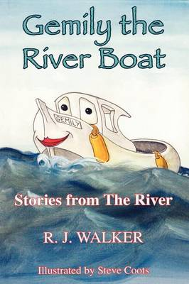 Gemily the River Boat - Stories from the River by R. J. Walker