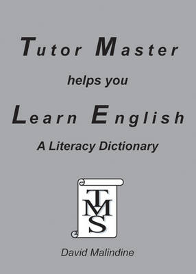 Tutor Master Helps You Learn English A Literacy Dictionary by David Malindine