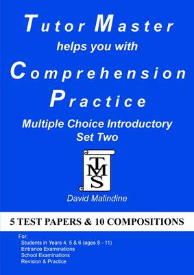 Tutor Master Helps You with Comprehension Practice - Multiple Choice Introductory Set Two by David Malindine