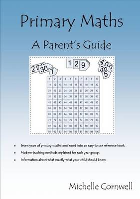 Primary Maths:A Parent's Guide by Michelle Cornwell