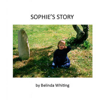 Sophie's Story by Belinda Whiting