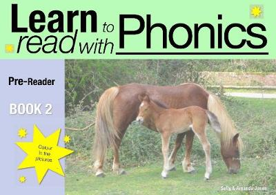 Learn to Read with Phonics Pre-reader by Sally Jones, Amanda Jones