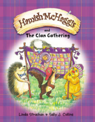 Hamish McHaggis and the Clan Gathering by Linda Strachan