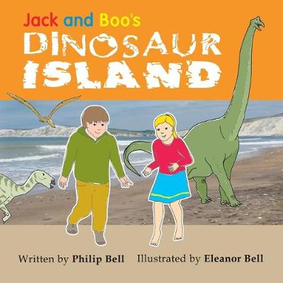 Jack and Boo's Dinosaur Island by Philip Bell