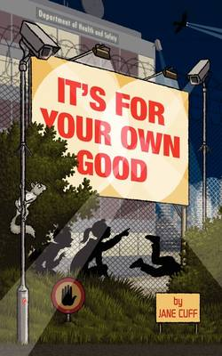 It's For Your Own Good by Jane Cuff