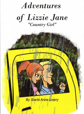 Adventures of Lizzie Jane by Starla Anne Lowry