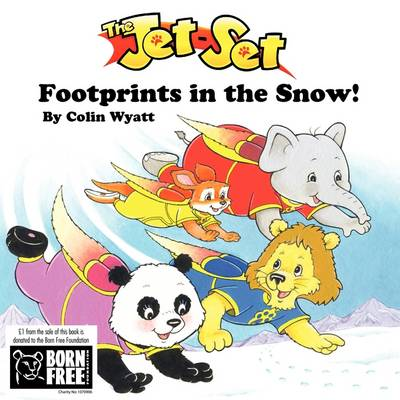 The Jet-set: Footprints in the Snow! by Colin Wyatt