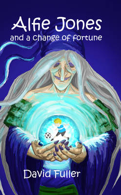 Alfie Jones and a Change of Fortune by David Fuller