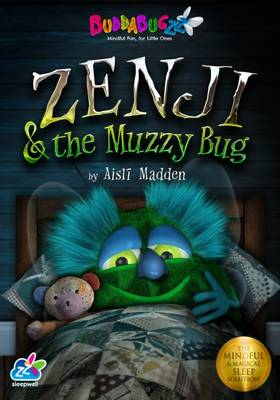 Zenji and the Muzzy Bug The Mindful & Magical Sleep Solution by Aisli Madden