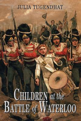 Children at the Battle of Waterloo by Julia Tugendhat