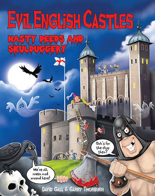 Evil English Castles Nasty Deeds & Skulduggery by David Gall