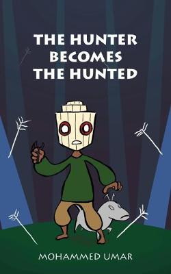 The Hunter Becomes the Hunted by Mohammed Umar