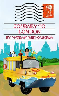 My Journey to London by Mariam Bibi-Kaggwa