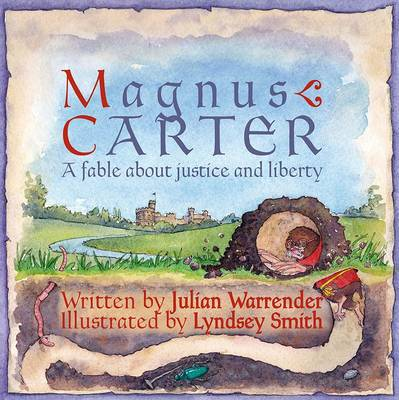 Magnus Carter A Fable About Justice and Liberty by Julian Warrender, Carlotta Luke