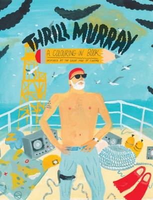 Thrill Murray by Michael Coley