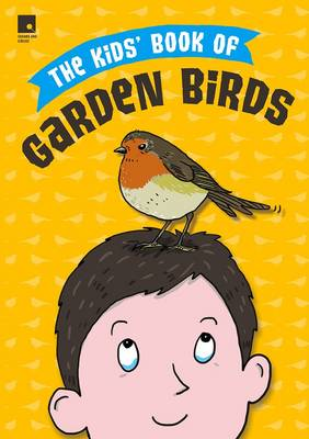 The Kids' Book of Garden Birds by Supriya Sahai