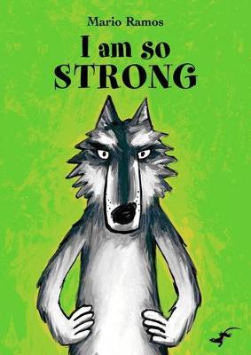 I am so Strong by Mario Ramos