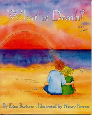 What is Death? by Etan Boritzer