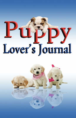 Puppy Lover's Journal by Rik Feeney
