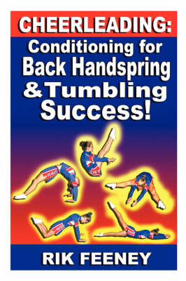 Cheerleading Conditioning for Back Handspring & Tumbling Success! by Rik, Feeney