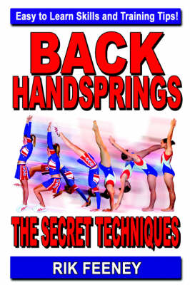 Back Handsprings The Secret Techniques by Rik Feeney