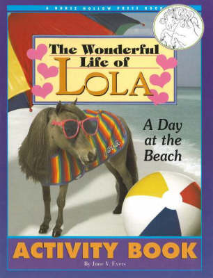 The Wonderful Life of Lola A Day at the Beach by June V. Evers