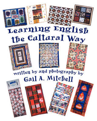 Learning English the Cultural Way by Gail A Mitchell