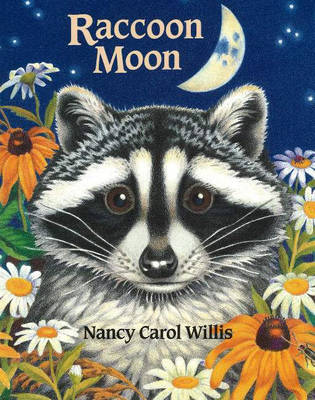 Raccoon Moon by Nancy Carol Willis