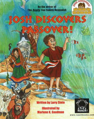 Josh Discovers Passover! by Larry A. Stein, Marlene K. Goodman
